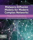 Malware Diffusion Models for Modern Complex Networks: Theory and Applications by Vasileios Karyotis, M. H. R. Khouzani (Paperback, 2016)