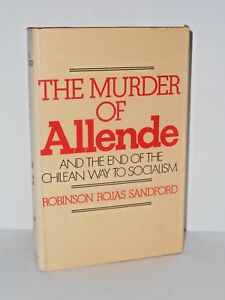 The-Murder-of-Allende-by-Robinson-Rojas-Sandford-1976-H-C-The-other-9-11