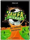 Samba Kicker 04: Der entführte Stürmerstar von Fabian Lenk (2014, Gebundene Ausgabe)
