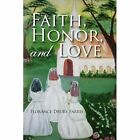 Faith Honor and Love 9781436340182 by Florance Drury Farris Paperback