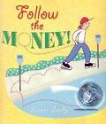 Follow the Money! by Loreen Leedy (Paperback / softback, 2003)