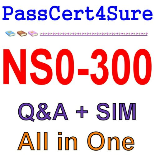 NetApp Certified Hybrid Cloud Administrator NS0-300 Exam Q/&A PDF+SIM