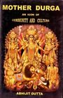 Mother Durga: An Icon of Community and Culture by Abhijit Dutta (Hardback, 2014)