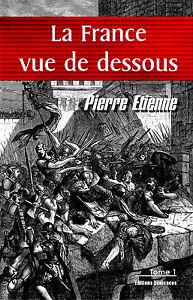 La-France-vue-de-dessous-Tome-1-par-Pierre-Etienne