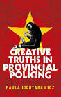 Creative Truths in Provincial Policing by Paula Lichtarowicz (Hardback, 2015)