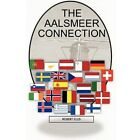 The Aalsmeer Connection 9780557011490 by Robert Ellis Hardcover