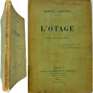 L'otage 1907 Gabriel Trarieux D'egmont Pièce 3 Actes Théâtre Marchandises De Proximité
