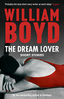 The Dream Lover: Short Stories by William Boyd (Paperback, 2008)