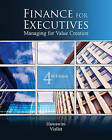 Finance for Executives: Managing for Value Creation by Gabriel Hawawini, Claude Viallet (Hardback, 2010)