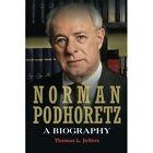 Norman Podhoretz: A Biography by Thomas L. Jeffers (Paperback, 2013)