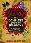 The Complete Book of Dragons by Cressida Cowell (Hardback, 2014)