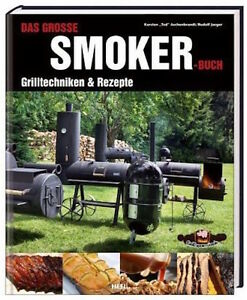 Das große Smoker-Buch Grilltechniken Rezepte Praxis Grillen Räuchern Grill NEU