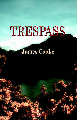 Trespass by Cooke, James