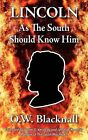 Lincoln as the South Should Know Him by O W Blacknall (Paperback / softback, 2011)