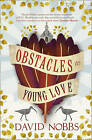 Obstacles to Young Love by David Nobbs (Paperback, 2010)