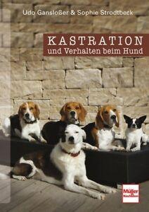Kastration-und-Verhalten-beim-Hund-Ratgeber-Infos-Buch-kastrieren-Tipps-Book-NEU