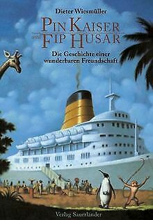 Pin Kaiser und Fip Husar. Die Geschichte einer wund...   Buch   Zustand sehr gut