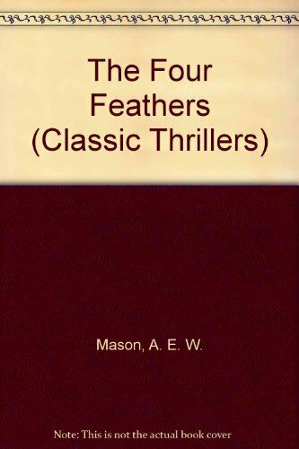 The Four Feathers (Classic Thrillers),A. E. W. Mason