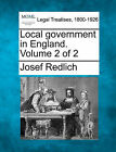 Local Government in England. Volume 2 of 2 by Josef Redlich (Paperback / softback, 2010)