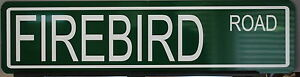"METAL STREET SIGN "" FIREBIRD ROAD "" PONTIAC 389 400 455 FORMULA TRANS AM"