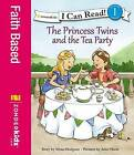 The Princess Twins and the Tea Party by Mona Hodgson (Paperback, 2016)