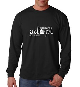 Long-Sleeve-Save-A-Life-Adopt-Don-039-t-Shop-Shirt-Animal-Rescue-Tee-Animal-Lover