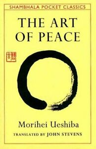 The-Art-Of-Peace-Teachings-of-the-Founder-of-Aikido-Pocket-Classic-9780877738510