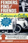 Fenders, Fins & Friends  : Confessions of a Car Guy by Lance Lambert (Paperback / softback, 2013)