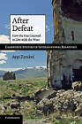 After Defeat: How the East Learned to Live with the West by Ayse Zarakol (Paperback, 2010)