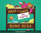 Alice & Lucy Will Work for Bunk Beds by Jaime Temairik (Hardback, 2016)