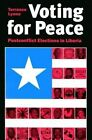 Voting for Peace: Postconflict Elections in Liberia by Terrence Lyons (Paperback, 1998)
