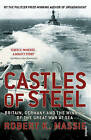 Castles of Steel: Britain, Germany and the Winning of the Great War at Sea by Robert K. Massie (Paperback, 2007)