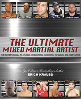 The Ultimate Mixed Martial Artist - The Ultimate Fighter's Manual.