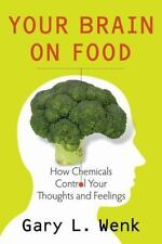 Your Brain on Food: How Chemicals Control Your Thoughts and Feelings-ExLibrary