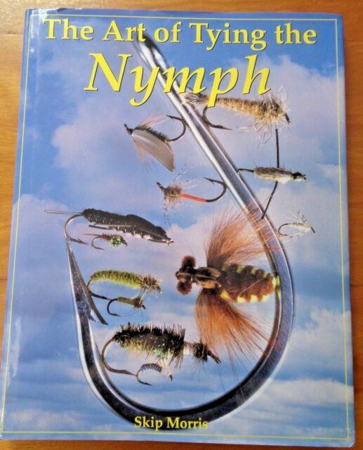 The Art of Tying the Nymph by Skip Morris, HC/DJ, VG, 1993 Ed.