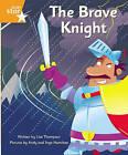 Clinker Castle Orange Level Fiction: The Brave Knight Single by Katy Pike, Lisa Thompson (Paperback, 2008)