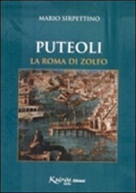 Puteoli la Roma di zolfo - [Kairòs Edizioni]