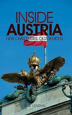 1 of 1 - Good, Inside Austria: New Challenges, Old Demons, Lendvai, Paul, Book