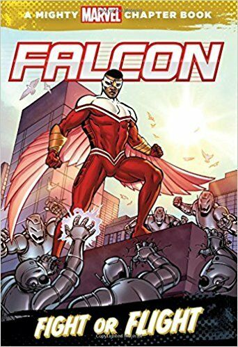 Falcon Book/Novel: Fight or Flight (Genuine Marvel Chapter Book)