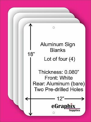 White Aluminum Sign Blank 12 x 18 x 0.080 w// 2 holes Indoor//Outdoor