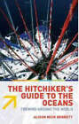 Hitchiker's Guide to the Oceans: Crewing Around the World by Alison Muir Bennett (Paperback, 2008)