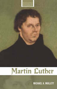 Martin-Luther-Routledge-Historical-Biographies-Mullett-Michael-A-Used-Goo