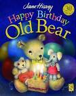 Happy Birthday, Old Bear by Jane Hissey (Hardback, 2016)