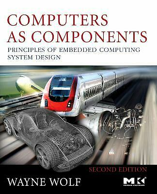 Computers as Components : Principles of Embedded Computing System Desi-ExLibrary