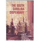 The South Carolina Dispensary : A Bottle Collector's Atlas and History of the System by Phillip K. Huggins (1997, Paperback, Reprint)