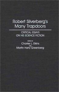 robert silverbergs many trapdoors critical essays on his science