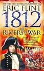 1812: The Rivers of War by Eric Flint (Paperback, 2006)