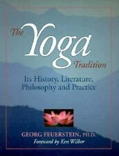THE YOGA TRADITION History, Literature, Philosophy & Practice  GEORG FEUERSTEIN