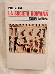 LA SOCIETÀ ROMANA di Paul Veyne 1990 Laterza Libro usato storia Roma