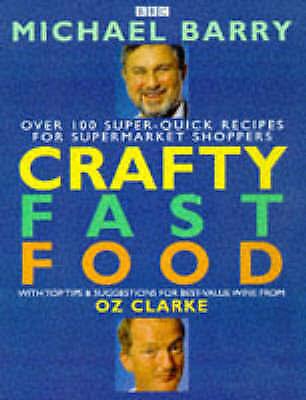 1 of 1 - Very Good, CRAFTY FAST FOOD, MICHAEL BARRY, OZ CLARKE, Book
